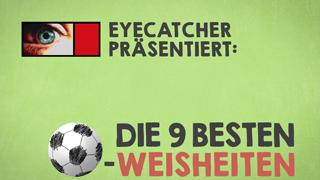 Thumbnail - Eyecatcher Logo - Die 9 besten Fußball Weisheiten