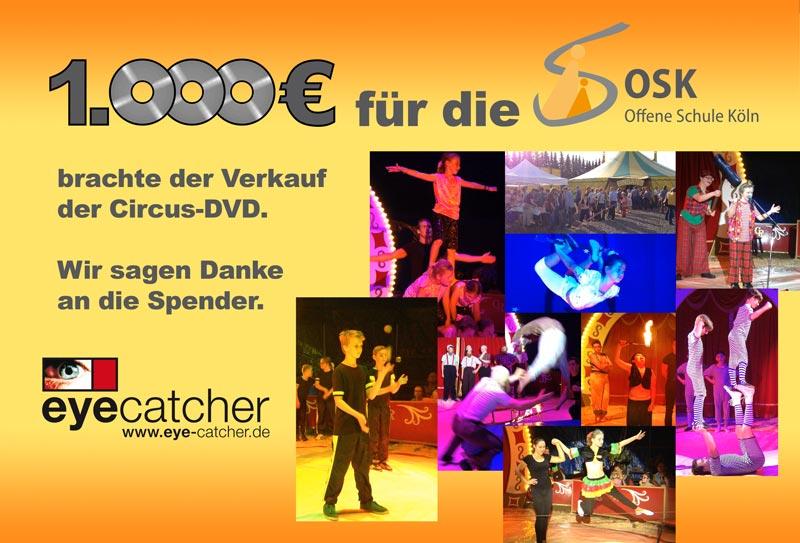 DVD-Coverbild: 1000€ Euro für die Offene Schule Köln OSK brachte der Verkauf der Circus-DVD. Wir sagen Danke an die Spender. eyecatcher Logo, Circus Rondel Logo, 9 Standbilder von Kindern als Zirkusartisten
